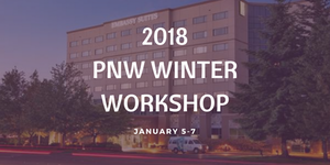 Get Your Tickets For The 2018 PNW Winter Workshop!!!